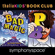 Thalia Kids Book Club: Pseudonymous Bosch - Bad Magic  by Pseudonymous Bosch Narrated by Adam Gidwitz