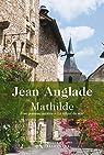 Mathilde : Une pomme oubliée ; Le tilleul du soir par Anglade