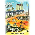 The Adventurer's Guide to Successful Escapes Audiobook by Wade Albert White Narrated by Linda Henning