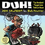 img - for Duh! 2014 Day-to-Day Calendar: The Dumbest Things Ever Said or Done book / textbook / text book