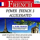 Power French 3 Accelerated: 8 Hours of Intensive Advanced Audio French Instruction (English and French Edition) Rede von Mark Frobose Gesprochen von: Mark Frobose