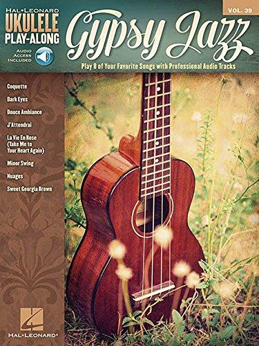 Gypsy Jazz: Ukulele Play-Along Volume 39 (Hal Leonard Ukulele Play-Along)