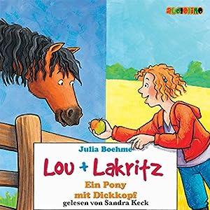 Ein Pony mit Dickkopf (Lou und Lakritz 1) Hörbuch