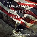 Forgotten Forbidden America: Patriots Reborn Audiobook by Thomas A. Watson Narrated by Joel Eutaw Sharpton