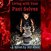Living with Your Past Selves: Spell Weaver, Book 1 | Bill Hiatt