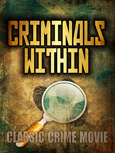 Criminals Within: Classic Crime Movie