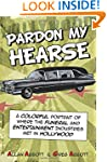 Pardon My Hearse: A Colorful Portrait...
