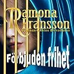 Förbjuden Frihet [Forbidden Freedom] | Ramona Fransson
