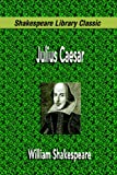 William Shakespeare Julius Caesar (Shakespeare Library Classic)