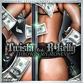 Throwin My Money [Explicit]