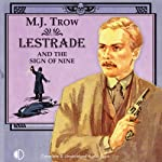 Lestrade and the Sign of Nine (       UNABRIDGED) by M J Trow Narrated by M J Trow