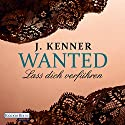 Lass dich verführen (Wanted 1) Audiobook by J. Kenner Narrated by Christiane Marx