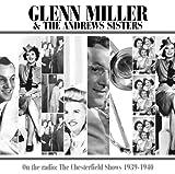 echange, troc Glenn Miller & Andrews Sisters - On the Radio: The Chesterfield Shows 1939-1940
