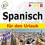 Spanisch für den Urlaub: Neue Edition (Hören & Lernen) | Dorota Guzik