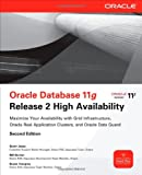 img - for Oracle Database 11g Release 2 High Availability: Maximize Your Availability with Grid Infrastructure, RAC and Data Guard book / textbook / text book