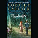 By Starlight Audiobook by Dorothy Garlock Narrated by Rebecca Gibel
