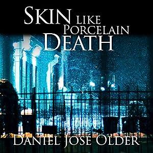 Skin like Porcelain Death Audiobook