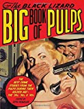 The Black Lizard Big Book of Pulps: The ...