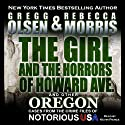 The Girl and the Horrors of Howard Avenue: Notorious USA (       UNABRIDGED) by Gregg Olsen, Rebecca Morris Narrated by Kevin Pierce