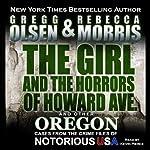 The Girl and the Horrors of Howard Avenue: Notorious USA | Gregg Olsen,Rebecca Morris