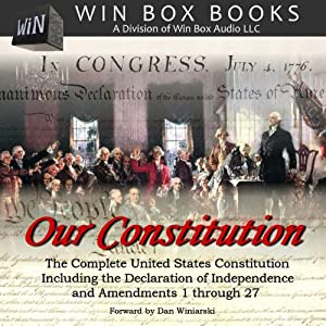 Our Constitution: The Complete United States Constitution | [Win Box Audio]