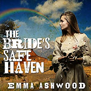 Mail Order Bride: The Bride's Safe Haven Audiobook