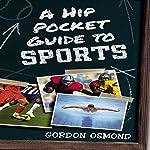 A Hip Pocket Guide to Sports | Gordon Osmond