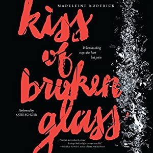 Kiss of Broken Glass Hörbuch