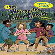 The Whispering Lake Ghosts: A Mystery About Sound Audiobook by Lynda Beauregard Narrated by  Book Buddy Digital Media
