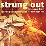 Strung Out Volume 2: The String Quartet Tribute To Modern Rock Hits