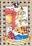 Gifts for Giving: Gift Mixes & Delights from the Kitchen, Plus Year Round Ideas for Wrapping It Up & Giving (Gooseberry Patch)