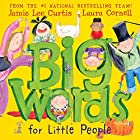 Big Words for Little People Audiobook by Jamie Lee Curtis Narrated by Jamie Lee Curtis