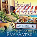 Booked for Trouble: Lighthouse Library Mystery Series #2 Audiobook by Eva Gates Narrated by Elise Arsenault