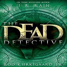 The Dead Detective (       UNABRIDGED) by J.R. Rain, Rod Kierkegaard Jr. Narrated by Ilyana Kadushin