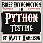 Brief Introduction to Python Testing | Matt Harrison