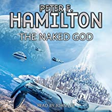 The Naked God: Night's Dawn, Book 3 Audiobook by Peter F. Hamilton Narrated by John Lee