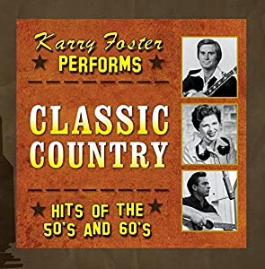 Karry Foster - Classic Country Hits of the 50's and 60's