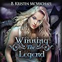 Winning the Legend: The Blue Eyes Trilogy, Book 3 (       UNABRIDGED) by B. Kristin McMichael Narrated by Caprisha Page