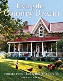 img - for Living the Country Dream: Stories from Harrowsmith Country Life book / textbook / text book