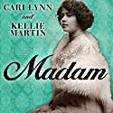 Madam: A Novel of New Orleans Audiobook by Cari Lynn, Kellie Martin Narrated by Hillary Huber