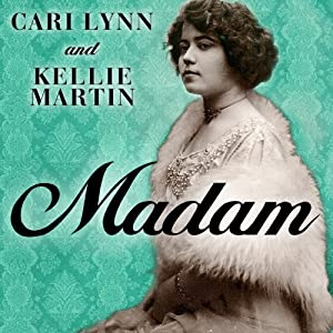 Madam: A Novel of New Orleans | [Cari Lynn, Kellie Martin]