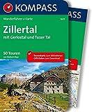Zillertal mit Gerlostal und Tuxer Tal: Wanderführer mit Extra Tourenkarte zum Mitnehmen.