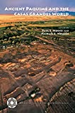 img - for Ancient Paquim  and the Casas Grandes World (Amerind Studies in Archaeology) book / textbook / text book
