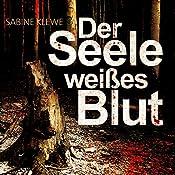 Der Seele weißes Blut | Sabine Klewe