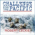 Challenge for the Pacific: Guadalcanal: The Turning Point of the War (       UNABRIDGED) by Robert Leckie Narrated by Kevin Foley
