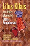 Lilus Kikus and Other Stories (0826335829) by Elena Poniatowska