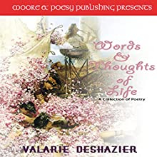 Words & Thoughts of Life (       UNABRIDGED) by Valarie DeShazier Narrated by Jilletta Jarvis