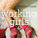 Working Girls Audiobook by Maureen Carter Narrated by Frances Barber