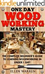 Woodworking: One Day Woodworking Mast...