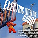 Electric Literature Aloud!: 10 Short Stories from America's Best Writers (       UNABRIDGED) by Colson Whitehead, Lydia Davis, Rick Moody, Aimee Bender, Patrick deWitt, T Cooper, Stephen O'Connor Narrated by Matthew Korahais, Katya Schapiro